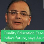 Quality Education Essential for India's future, says Arun Jaitley