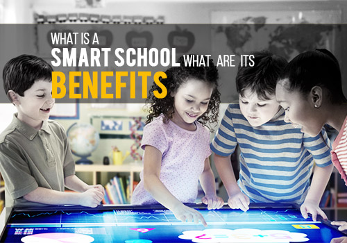 What is a Smart School What are its Benefits