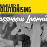 How wearable tech is revolutionising classroom learning featured image