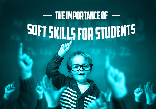 The Importance Of Soft Skills For Students featured image