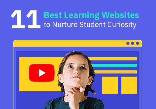 11 Best Learning Websites to Nurture Student Curiosity