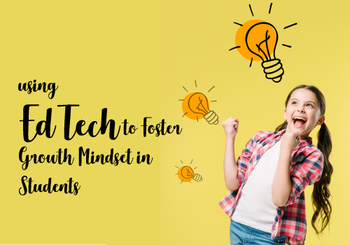 04-07-2018_Using Educational Technology to Foster Growth Mindset in Students