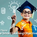 Smart Tips to Write Smart Learning Objectives