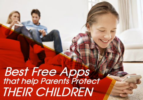 15 Best Free Apps that Help Parents Protect their Children