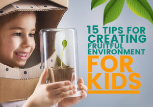 creating fruitful environment for kids featured image