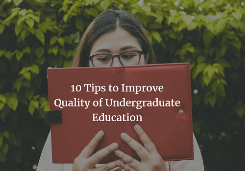 10 Tips to Improve Quality of Undergraduate Education