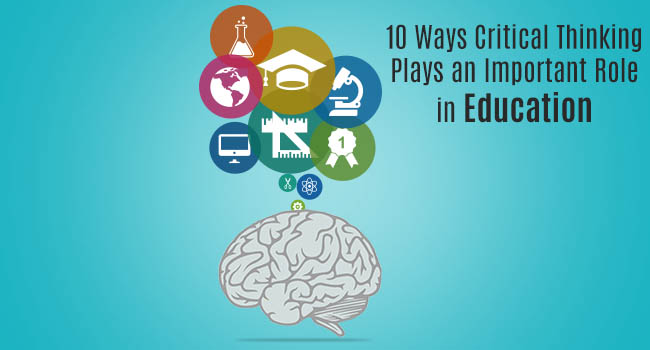 10 Ways Critical Thinking Plays an Important Role