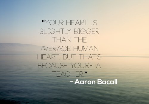 Aaron Bacall Quote on Teaching