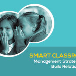 Smart Classroom Management Strategies to Build Relationships