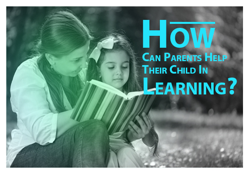 How Can Parents Help Their Child In Learning?