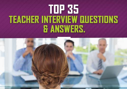 13-02-19_Top 35 Teacher Interview Questions & Answers - Edsys