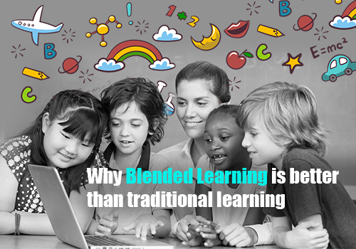 Why Blended Learning is better than traditional learning