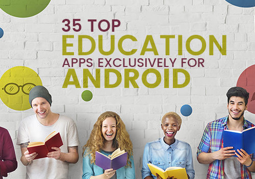 <img src='http://www.edsys.in/wp-content/uploads/14-11-2017_35-Top-Education-Apps-exclusively-for-Android-500x350.jpg' title='35 Top Education Apps exclusively for Android' alt='' />
