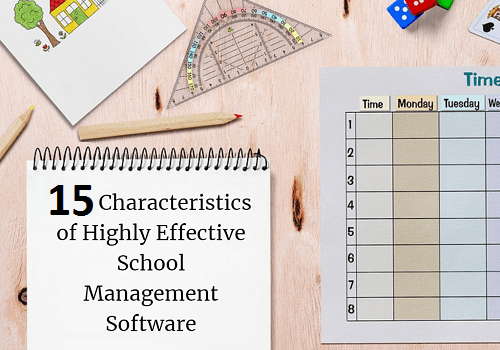 15 Characteristics of Highly Effective School Management Software [Updated]