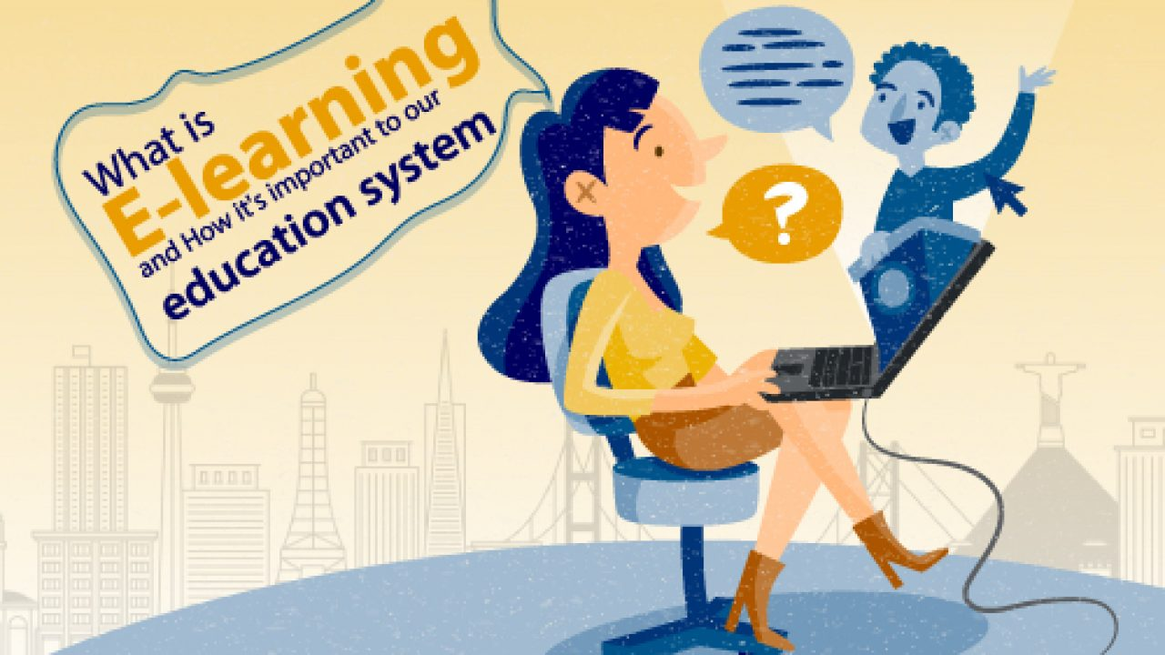 What Is E Learning And How It S Important To Education System Edsys
