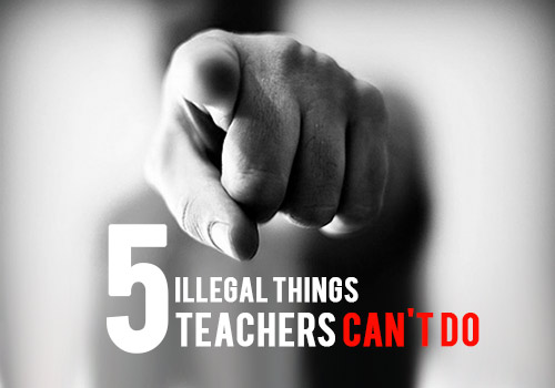 5 illegal things teachers can't do featured image