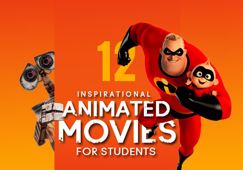12 Inspirational Animated Movies For Students