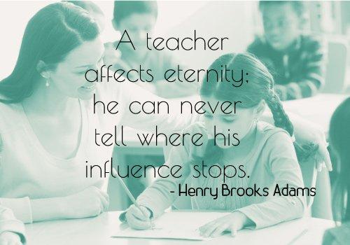 Henry Brooks Adams Quote on Teacher's influence