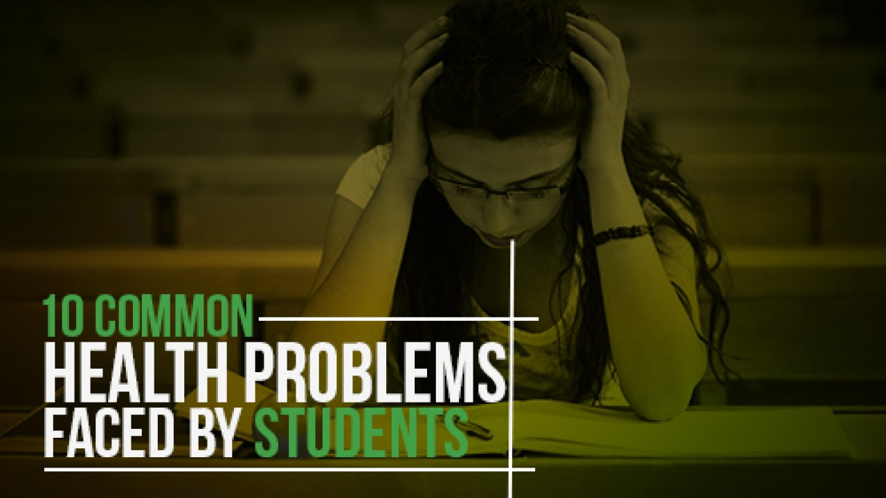 10 Common Health Problems Faced By Students -Edsys