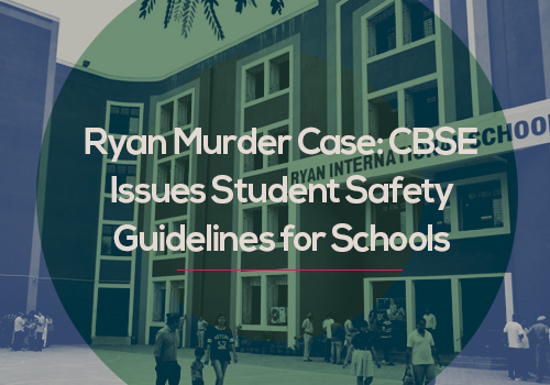 <img src='http://www.edsys.in/wp-content/uploads/19-9-2017_Ryan-Murder-Case_CBSE-issues-student-safety-guidelines-for-schools.jpg' title='Ryan Murder Case: CBSE Issues Student Safety Guidelines for Schools' alt='' />