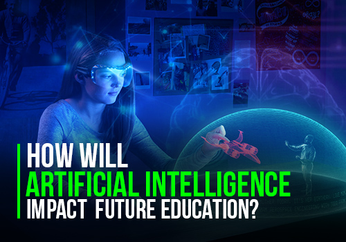 What Impact Will Artificial Intelligence Have in the Education Field?