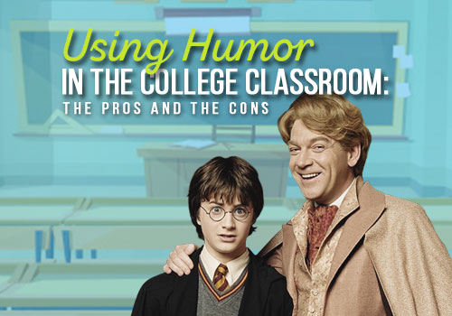 Using Humor In The College Classroom: The Pros And The Cons