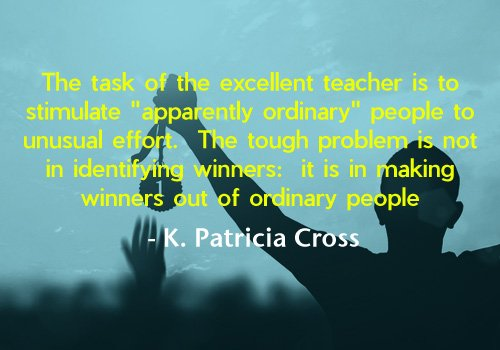 K. Patricia Cross - Excellent Teacher Quote