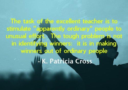 K. Patricia Cross - Excellent Teacher Quote