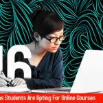 16 Reasons Students Are Opting For Online Courses featured image