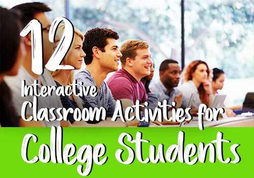 12 Interactive Classroom Activities for College Students