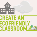 How to Create an Eco-Friendly Classroom [Infographics]