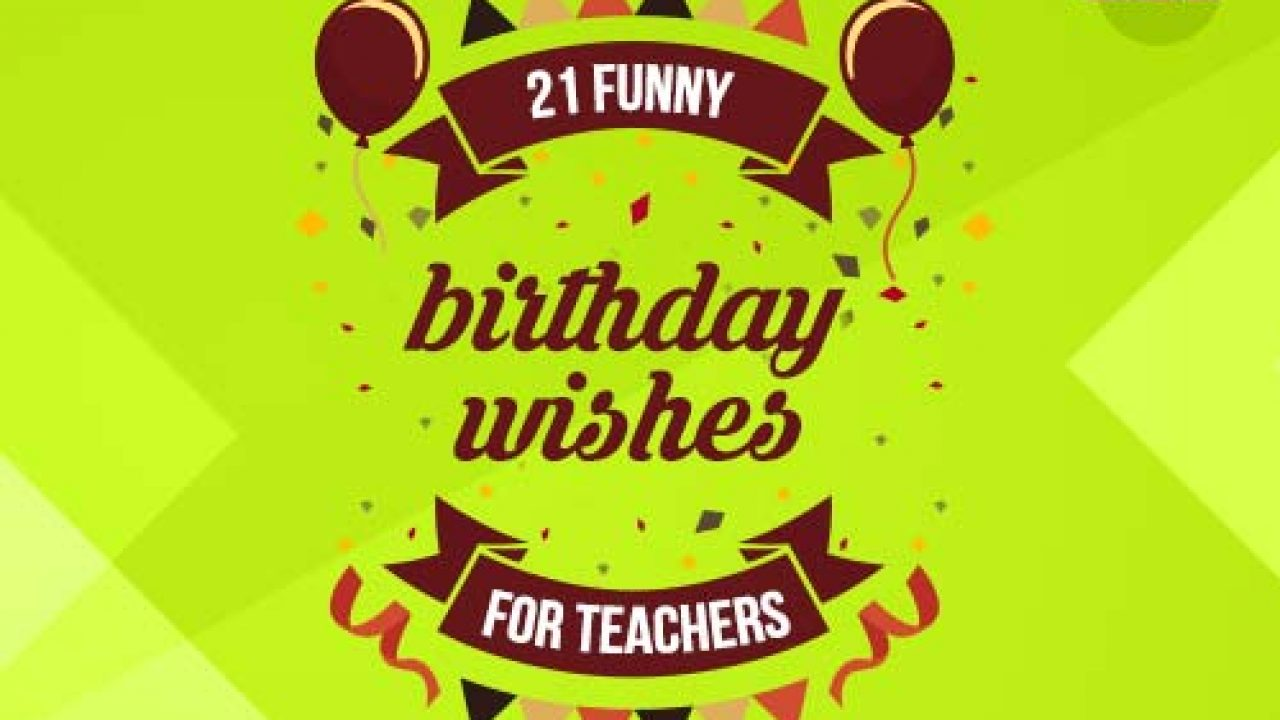 Cool 21 Funny Birthday Wishes For Teacher Edsys Funny Birthday Cards Online Fluifree Goldxyz