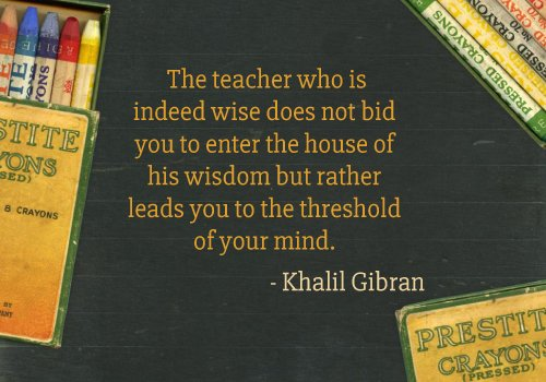 Khalil Gibran Teacher Quotes