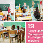 19 Smart Classroom Management Strategies for Teachers