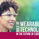 Role of Wearable Technology in the Future of Education