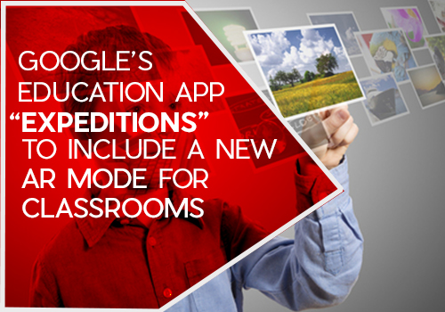 """<img src='http://www.edsys.in/wp-content/uploads/23-5-2017_Google's-Education-App-""""Expeditions""""-To-Include-a-New-AR-Mode-for-Classrooms.jpg' title='Google's Education App """"Expeditions"""" To Include a New AR Mode for Classrooms' alt='' />"""