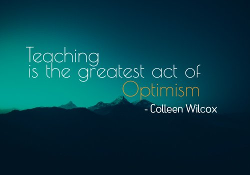 Teaching - optimism Quotes
