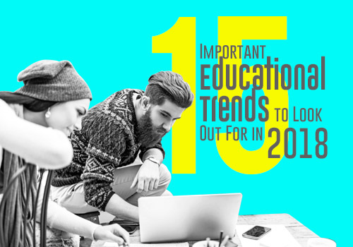 15 Important Educational Trends to Look Out For in 2018 featured image