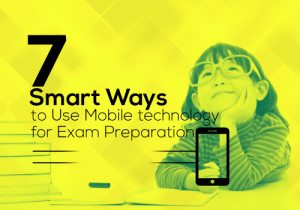 7 Smart Ways to Use Mobile technology for Exam Preparation
