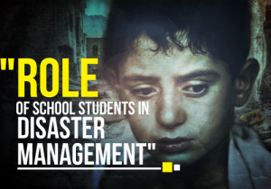 Role of School Students in Disaster Management