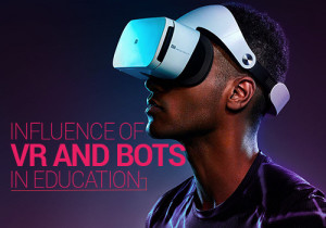 Influence of VR and Bots in Education