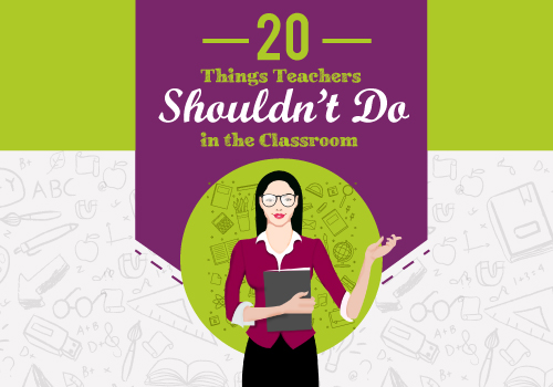 20-Things-Teachers-Shouldnt-Do-in-the-Classroom featured image