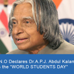 "U.N.O Declared Dr.A.P.J. Abdul Kalam's Birthday as the ""World Students Day"""