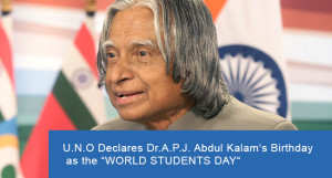 "U.N.O Declares Dr.A.P.J. Abdul Kalam's Birthday as the ""World Students Day"""