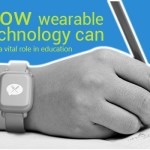 How Wearable Technology Can Play a Vital Role in Education