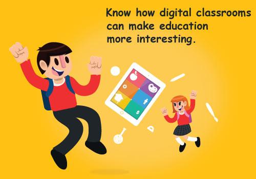 Digital Classrooms Can Make Education More Interesting
