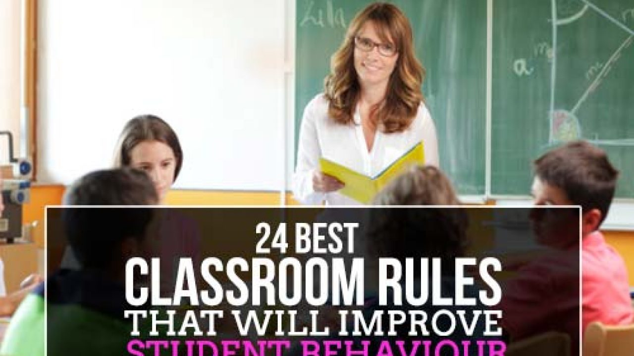 24 Best Classroom Rules That Will Improve Student Behaviour Edsys