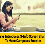 Edsys Introduces S-Info Screen Sharing To Make Campuses Smarter