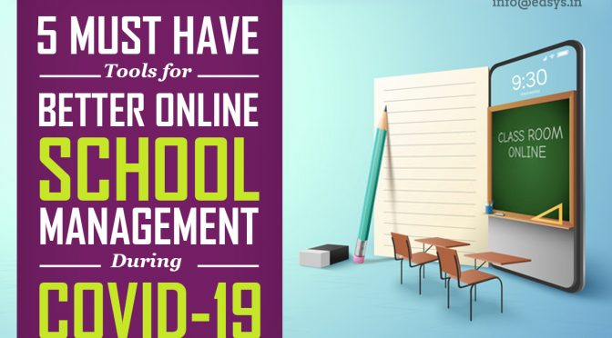 5 Must Have Tools for Better Online School Management During COVID-19