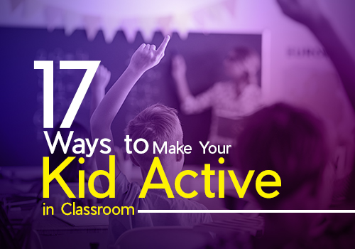 <img src='http://www.edsys.in/wp-content/uploads/9-2-2018_7-Ways-to-Make-Your-Kid-Active-in-Classroom.jpg' title='17 Ways to Make Your Kid Active in Classroom' alt='' />